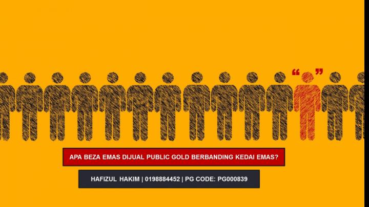 Apa beza antara kedai emas dengan Public Gold?