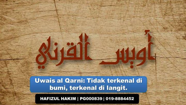 Uwais Al-Qarni : Tidak terkenal di bumi, terkenal di langit.